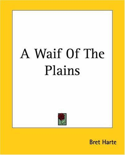 A Waif Of The Plains