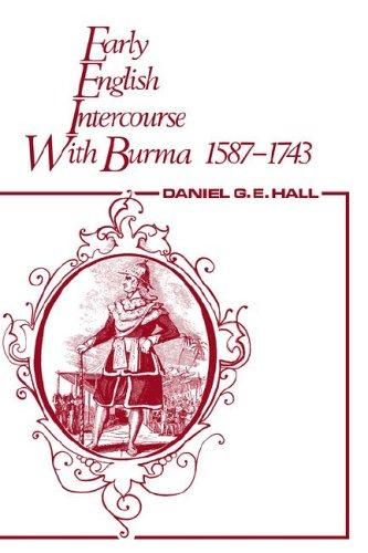Early English intercourse with Burma, 1587-1743