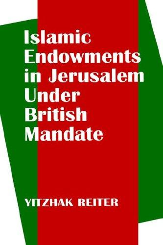 Islamic endowments in Jerusalem under British mandate by Yitzhak Reiter