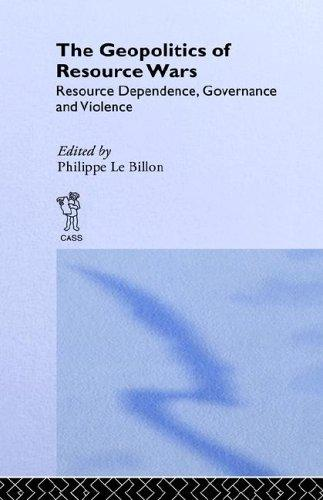 The Geopolitics of Resource Wars (Cass Studies in Geopolitics) by P. Le Billon
