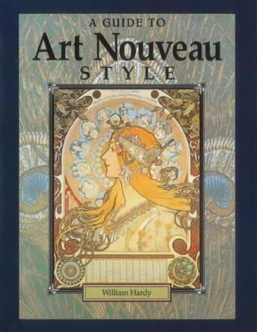 A Guide to Art Nouveau Style by William Hardy