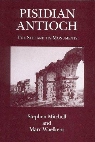 Pisidian Antioch by Stephen Mitchell