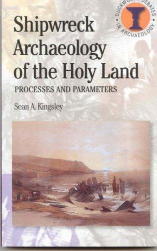 Shipwreck Archeology of the Holy Land by Sean A. Kingsley