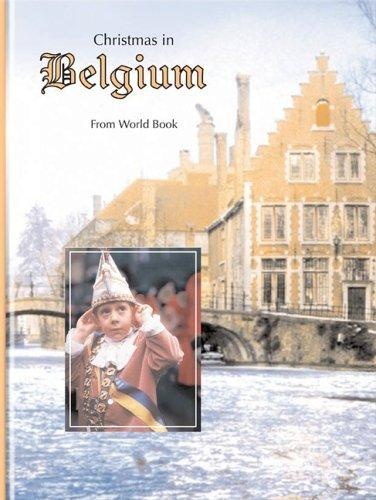 Christmas in Belgium (Christmas Around the World) (Christmas Around the World from World Book) by Lucy Baker
