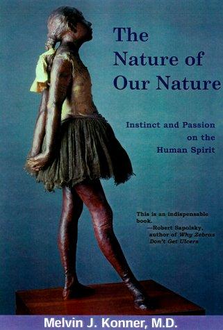 The nature of our nature by Melvin Konner