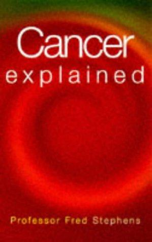 Cancer Explained by Fred Stephens