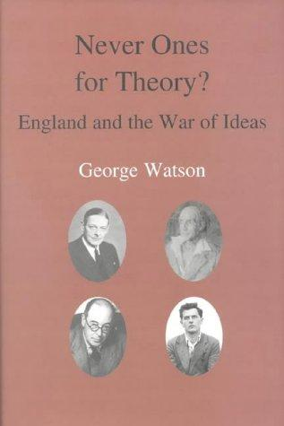 Never ones for theory? by Watson, George