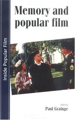 Memory and popular film by edited by Paul Grainge.