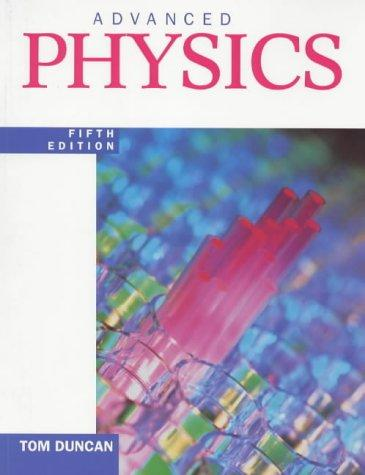 Advanced Physics by Tom Duncan