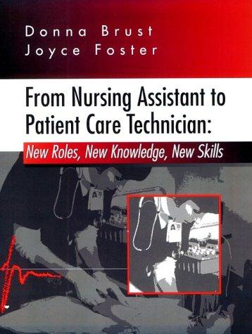 From nursing assistant to patient care technician by [edited by] Donna J. Brust, Joyce A. Foster.