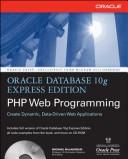 Oracle Database 10g Express Edition PHP Web Programming by Michael McLaughlin