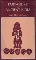 Polyandry in Ancient India by Sarva Daman Singh