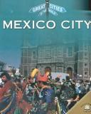 Mexico City (Great Cities of the World) by Marion Morrison