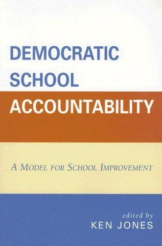 Democratic School Accountability by Ken Jones