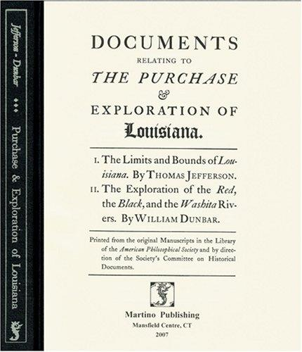 Documents Relating to the Purchase & Exploration of Louisiana