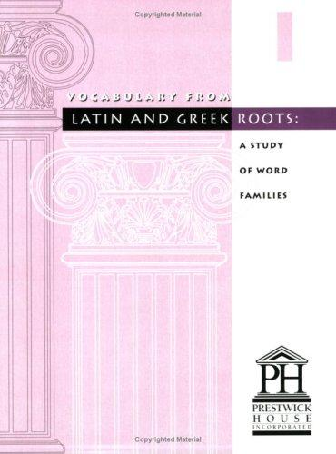 Vocabulary from Latin and Greek Roots by Elizabeth Osborne