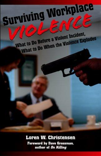 Surviving Workplace Violence by Loren W. Christensen