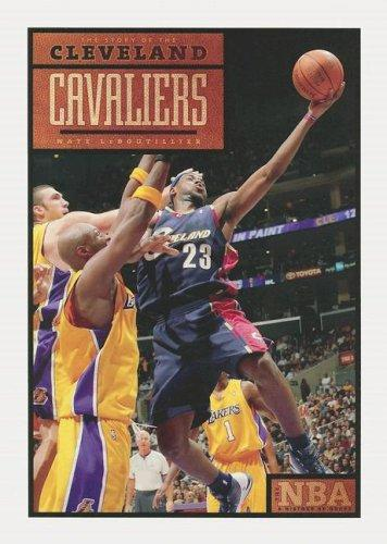 The Story of the Cleveland Cavaliers (The NBA: a History of Hoops) (The NBA: a History of Hoops) by Nate Leboutillier