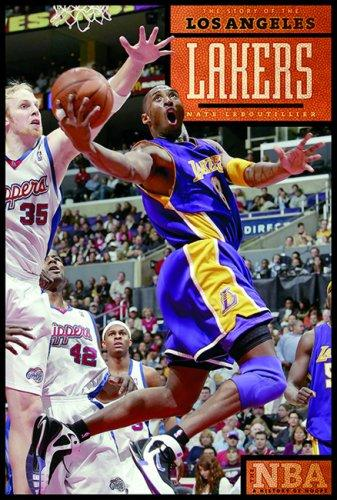 The Story of the Los Angeles Lakers (The NBA: a History of Hoops) (The NBA: a History of Hoops) by Nate Leboutillier