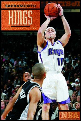 The Story of the Sacramento Kings (The NBA: a History of Hoops) (The NBA: a History of Hoops) by Nate Leboutillier