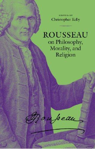 Rousseau on Philosophy, Morality, and Religion by Jean-Jacques Rousseau