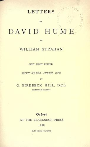 Letters of David Hume to William Strahan, now first edited with notes, index, etc by David Hume