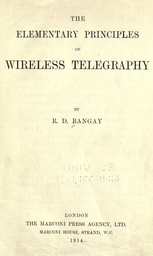 The elementary principles of wireless telegraphy by Bangay, R. D.