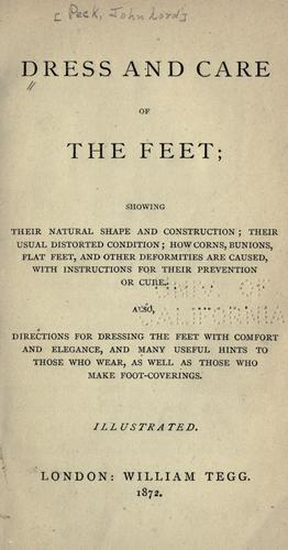 Dress and care of the feet by John Lord Peck