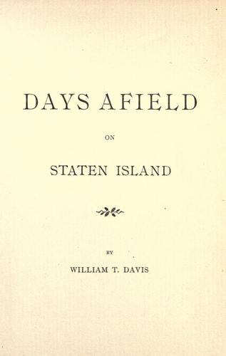 Days afield on Staten Island by Davis, William T.