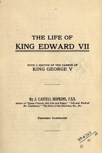 The life of King Edward VII by J. Castell Hopkins