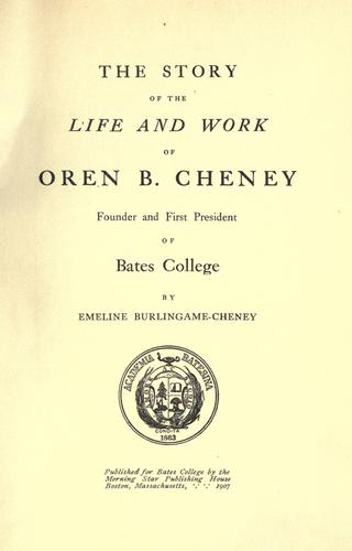 The story of the life and work of Oren B. Cheney by Emeline Stanley Aldrich Burlingame Cheney