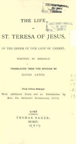 The life of St. Teresa of Jesus of the order of Our Lady of Carmel by Teresa of Avila