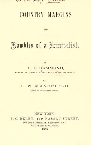 Country margins and rambles of a journalist by S. H. Hammond