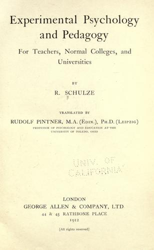 Experimental psychology and pedagogy for teachers, normal colleges, and universities by Rudolf Schulze