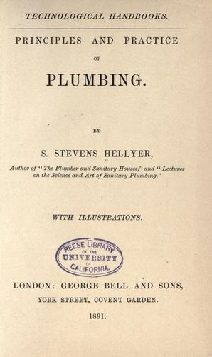 Principles and practice of plumbing by S. Stevens Hellyer