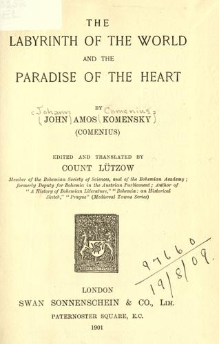 The labyrinth of the world and the paradise of the heart by Johann Amos Comenius