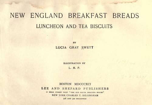 New England breakfast breads, luncheon and tea biscuits by Lucia Gray Swett