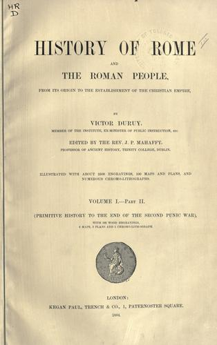 History of Rome and the Roman people, from its origin to the establishment of the Christian empire