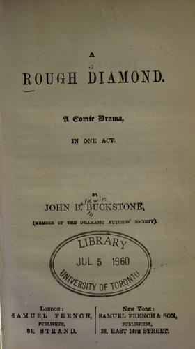 A rough diamond by Buckstone, John Baldwin
