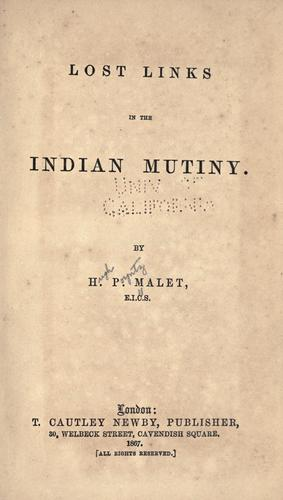 Lost links in the Indian mutiny by Hugh Poyntz Malet