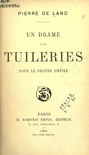 Un drame aux Tuileries sous le Second Empire by Lano, Pierre de
