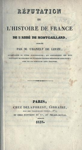 R©Øefutation de l'Histoire de France de l'abb©Øe de Montgaillard by Laurent, Paul Mathieu called de l'Ardèche