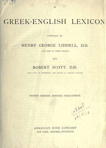 A Greek-English Lexicon by Henry George Liddell, Robert Scott