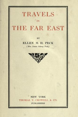 Travels in the Far East by Peck, Mrs. Ellen Mary (Hayes)