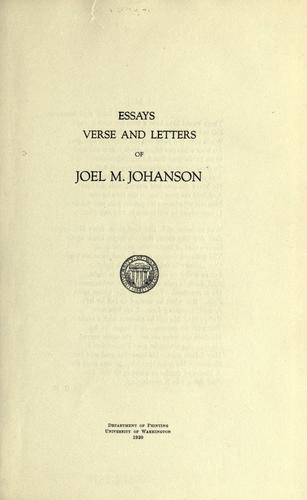 Essays, verse and letters of Joel M. Johanson by Joel Marcus Johanson
