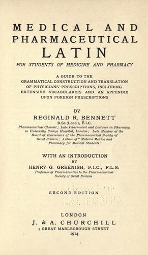 Medical and pharmaceutical Latin ... a guide to the grammatical construction and translation of physicians' prescriptions, including extensive vocabularies and an appendix upon foreign prescriptions by