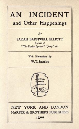 An incident, and other happenings by Sarah Barnwell Elliott