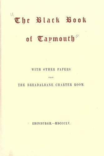 The Black Book of Taymouth; With Other Papers From the Breadalbane Charter Room by Innes, Cosmo Nelson, 1798-1874, Ed
