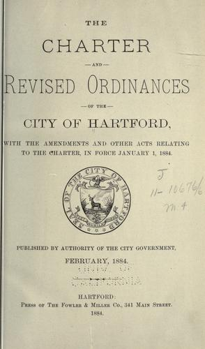 The charter and revised ordinances of the city of Hartford by Hartford.