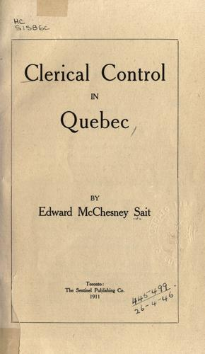 Clerical control in Quebec by Edward McChesney Sait